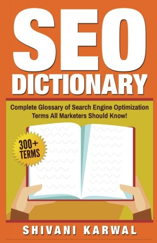 Download SEO Dictionary: Complete Glossary of Search Engine Optimization Terms: 300+ Terms of Essential SEO Jargon All Marketers Should Know! ebook