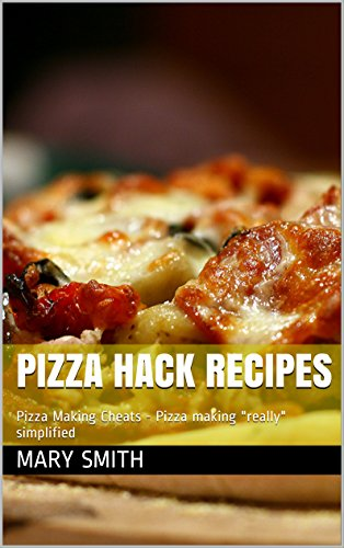 Download pizza hack recipes pizza making cheats pizza making download pizza hack recipes pizza making cheats pizza making really simplified book pdf audio id4ust12z forumfinder Images