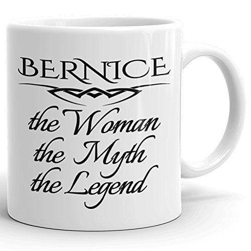 Best Personalized Womens Gift! Bernice The Woman the Myth the Legend - Coffee Mug Cup for Mom Girlfriend Wife Grandma Sister in the Morning or the Office