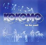 To Be Cool by KOKOMO (2004-10-26)