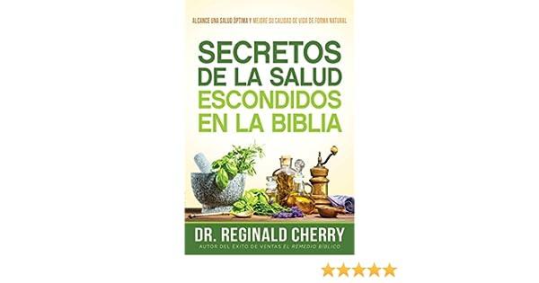 Amazon.com: Secretos de la salud escondidos en la Biblia / Hidden Bible Health Secrets: Alcance una salud óptima y mejore su calidad de vida de forma ...