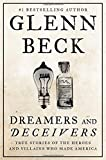 img - for Dreamers and Deceivers: True Stories of the Heroes and Villains Who Made America book / textbook / text book