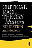 img - for Critical Race Theory Matters: Education and Ideology by Zamudio, Margaret, Russell, Christopher, Rios, Francisco, Bridgeman, Jacquelyn L. (September 16, 2010) Paperback book / textbook / text book