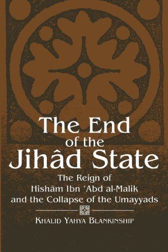 The End of the Jihad State: The Reign of Hisham Ibn 'Abd...