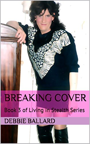 Living in Stealth 3: Breaking Cover by [Ballard, Debbie, Lawrence, Debbie, Ballard, Lee]