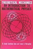 Theoretical Mechanics: An Introduction To Mathematical Physics (Dover Books On Advanced Mathematics)