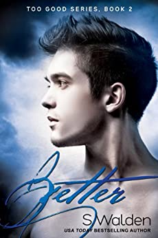 Better (Too Good series Book 2) by [Walden, S.]