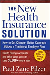 The New Health Insurance Solution: How to Get Cheaper, Better Coverage Without a Traditional Employer Plan Kindle Edition