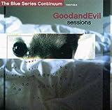 Good & Evil Sessions