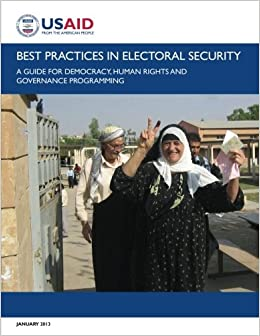 Best Practices in Electoral Security: A Guide for Democracy, Human