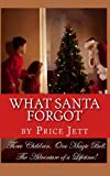 What Santa Forgot, Price Jett, 0615564569