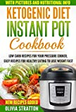 #3: Ketogenic Instant Pot Cookbook: Low Carb Recipes for Your Pressure Cooker, Easy Recipes for Healthy Eating to Lose Weight Fast (Ketogenic diet plan, Ketogenic bible)