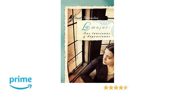 La mujer: Sus tensiones y depresiones (Spanish Edition ...