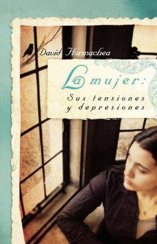 La mujer: Sus tensiones y depresiones (Spanish Edition) PDF