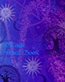 Magic Spell Book: of Shadows / Grimoire ( Gifts ) [ 90 Blank Attractive Spells Records & more * Paperback Notebook / Journal * Large * Suns & Moons ] (Magick Gifts)