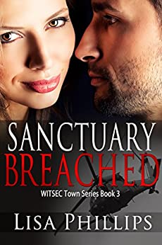 Sanctuary Breached (WITSEC Town Series Book 3) by [Phillips, Lisa]