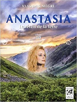 Anastasia, Tome 10 : Le réveil de la terre