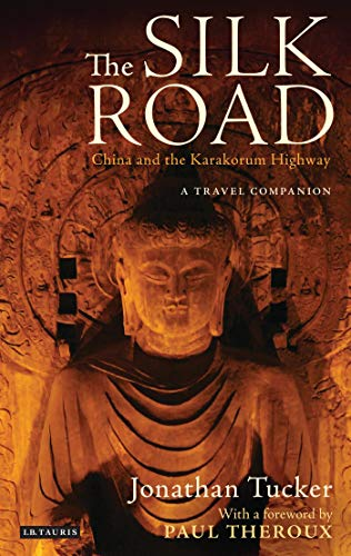 The Silk Road - China and the Karakorum Highway: A Travel Companion