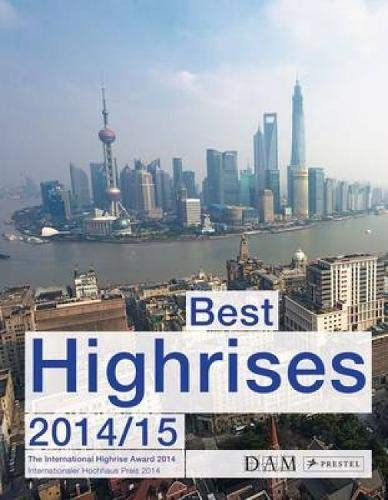 Best Highrises 2014/15: The International Highrise Award 2014/Internationaler Hochhaus-Preis 2014 (Englisch) Broschiert – 22. Dezember 2014 Peter Cachola Schmal Prestel Verlag 3791354000 Architektur