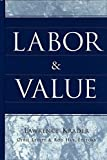 img - for Labor and Value: Edited by Cyril Levitt and Rod Hay book / textbook / text book