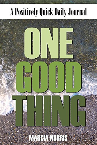 One Good Thing: A Positively Quick Daily Journal by Emelen Publishing
