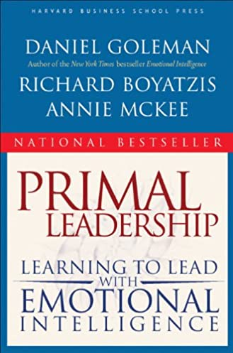 buy primal leadership learning to lead with emotional intelligence rh amazon in Primal Leadership Book Summary Primal Leadership Goleman Emotional