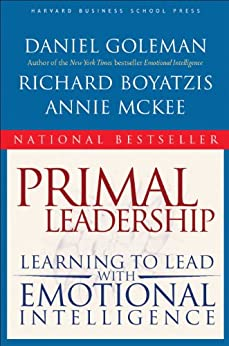 Primal Leadership: Learning to Lead With Emotional Intelligence by [Goleman, Daniel, Boyatzis, Richard E., McKee, Annie]