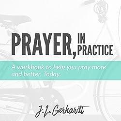 Prayer, in Practice