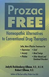 Prozac-Free: Homeopathic Remedies to Conventional Drug Therapies