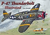 P-47 Thunderbolt Illustrated (The Illustrated Series of Military Aircraft Book 2)
