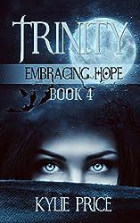Trinity - Embracing Hope (Trinity Series Book 4)
