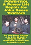 Powr-Trol and Power Lift Repair for John Deere Tractors: A, B, G, 50, 60 and 70 equipped with the Powr-Trol or Power lift hydraulic system