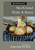 No-Knead Rolls and Buns (B&W Version), Steve Gamelin, 1500176648