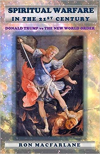 Spiritual Warfare in the 21st Century: Donald Trump vs The ...