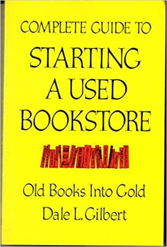 Old Books into Gold Complete Guide to Starting a Used Bookstore