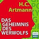 Das Geheimnis des Werwolfs Hörspiel von H. C. Artmann Gesprochen von: Peter Fricke, Wilfried Hochholdinger, Alexander Hauff, Alexander Khuon, Burghart Klaußner