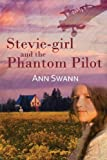 Stevie-Girl and the Phantom Pilot, Ann Swann, 1483954951