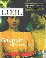 Revue d'art l'oeil n° 551 / gauguin l'esprit de tahiti par  L'Oeil
