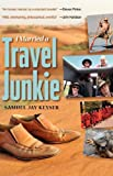 I Married a Travel Junkie, Samuel Jay Keyser, 1934848433