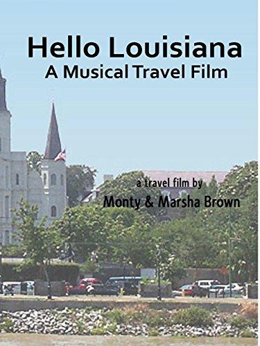 Hello Louisiana - A Musical Travel Film