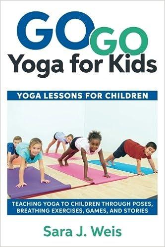 Go Go Yoga for Kids: Yoga Lessons for Children: Teaching ...