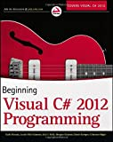 Beginning Visual C# 2012 Programming, Karli Watson and Christian Nagel, 1118314417