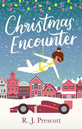 Christmas Encounter: the perfect feel good festive read by [Prescott, R. J.]