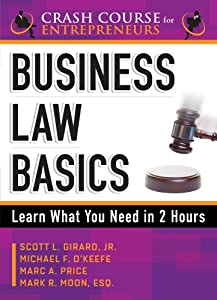 Business Law Basics: Learn What You Need in 2 Hours (A Crash Course for Entrepreneurs) by Nova Vista