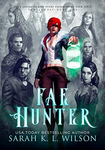 Fae Hunter (Tangled Fae Book 1) by [Wilson, Sarah K. L.]