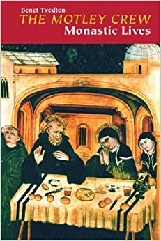 Book The Motley Crew: Monastic Lives by Benet Tvedten OSB (2007-01-01)