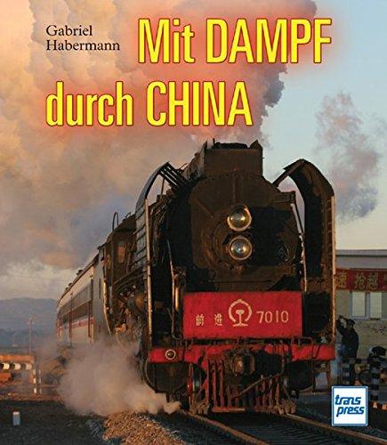 Mit Dampf durch China