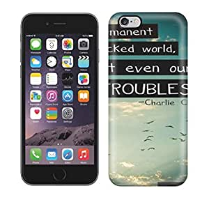 First-class Case Cover For Iphone 6 Plus Dual Protection Cover Nothing Is Permanent In This Wicked World, Not Even Our TROUBLES.-CHARLIE CHAPLIN by ruishername
