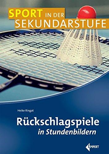 Rückschlagspiele in Stundenbildern (Sport in der Sekundarstufe) Taschenbuch – 9. Februar 2017 Heike Ringat Limpert 3785319290 Sport / Allgemeines
