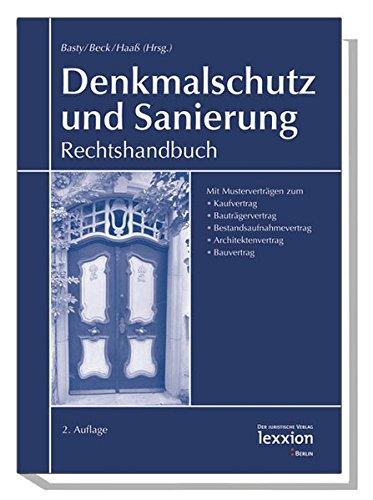 Denkmalschutz und Sanierung: Rechtshandbuch 2. Auflage